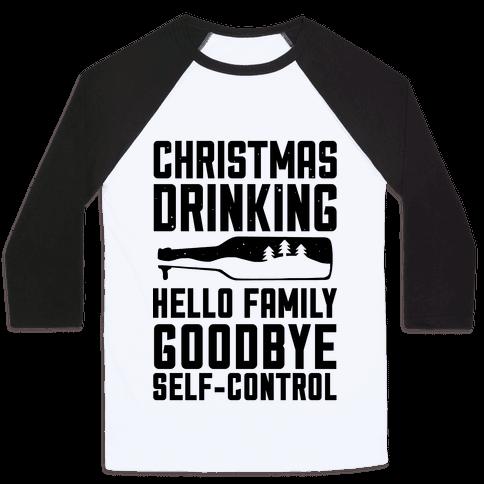 Christmas Drinking Goodbye Self-Control Baseball Tee
