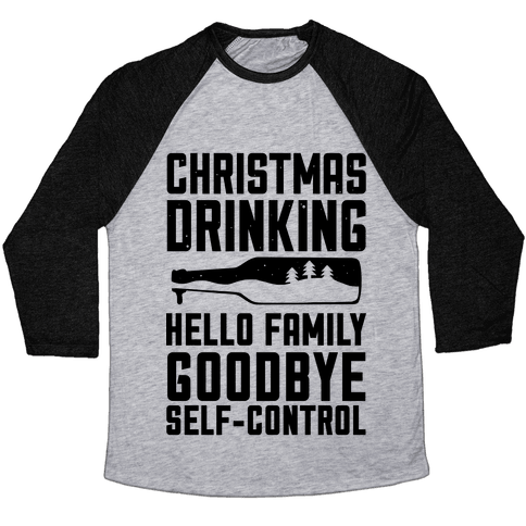 Christmas Drinking Goodbye Self-Control Baseball Tee