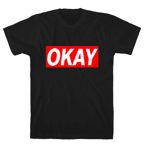 Okay Mens T-Shirt
