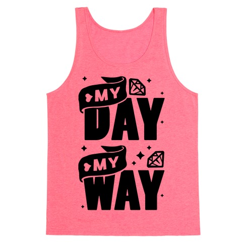 My Day My Way Tank Top
