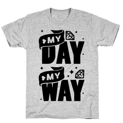 My Day My Way T-Shirt