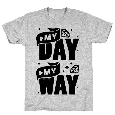 My Day My Way Mens T-Shirt