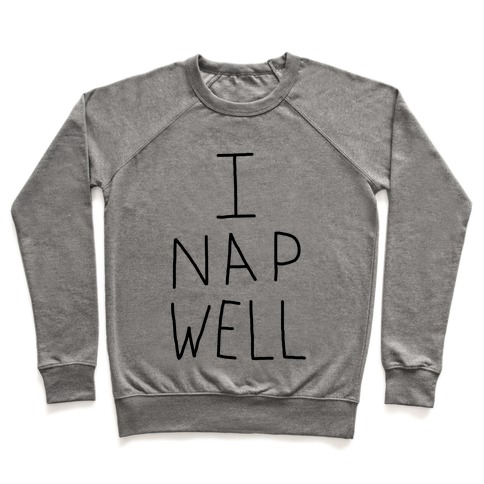 I Nap Well Pullover
