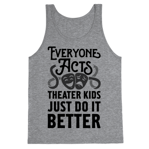 Theater Kids Do it Better Tank Top