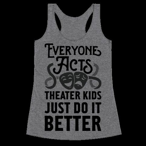 Theater Kids Do it Better Racerback Tank Top