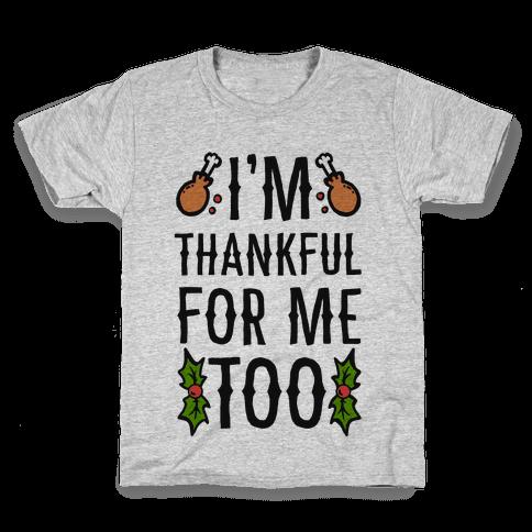 I'm Thankful For Me Too Kids T-Shirt