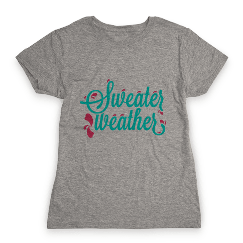 Sweater Weather Womens T-Shirt