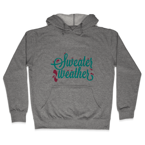 Sweater Weather Hooded Sweatshirt
