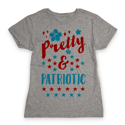 Pretty and Patriotic Womens T-Shirt