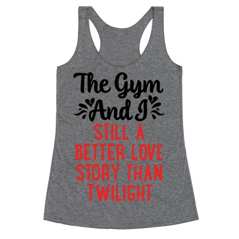 The Gym and I - A Better Love Story Racerback Tank Top
