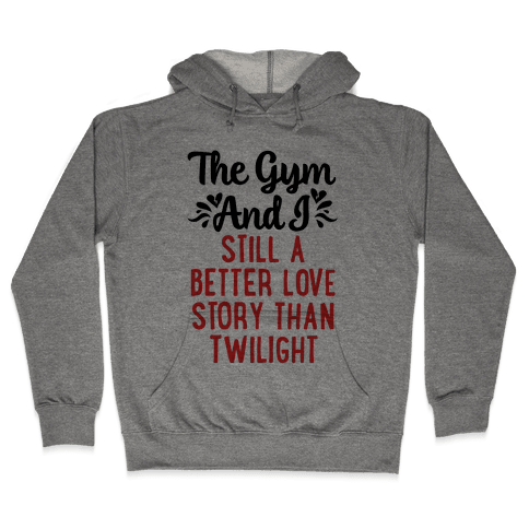 The Gym and I - A Better Love Story Hooded Sweatshirt