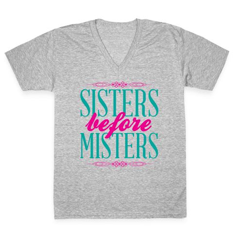 Sisters Before Misters V-Neck Tee Shirt