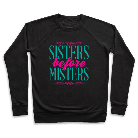 Sisters Before Misters Pullover