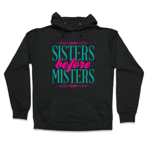 Sisters Before Misters Hooded Sweatshirt