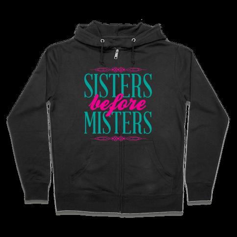Sisters Before Misters Zip Hoodie