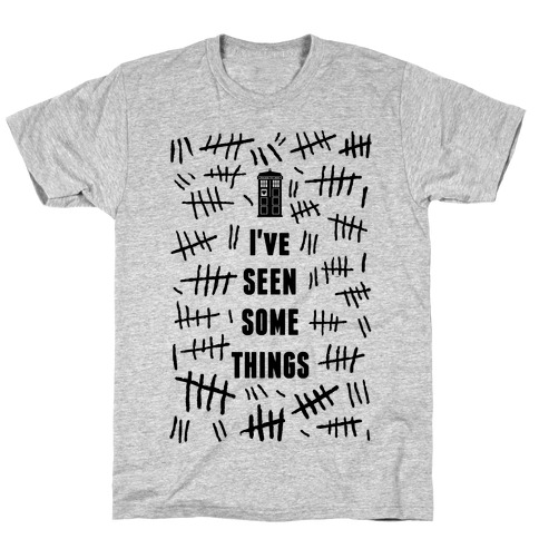 I've Seen Some Things Mens T-Shirt