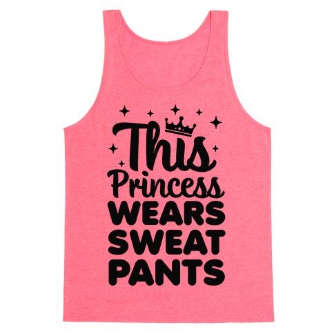 This Princess Wears Sweatpants Tank Top
