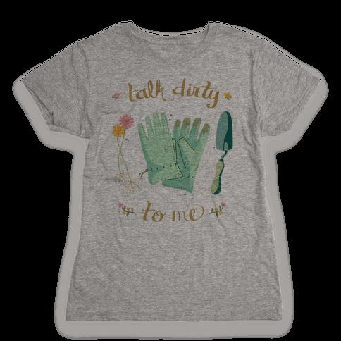 Talk Dirty to Me Womens T-Shirt
