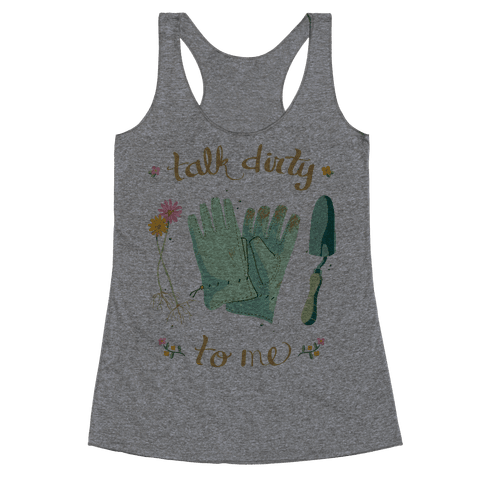 Talk Dirty to Me Racerback Tank Top