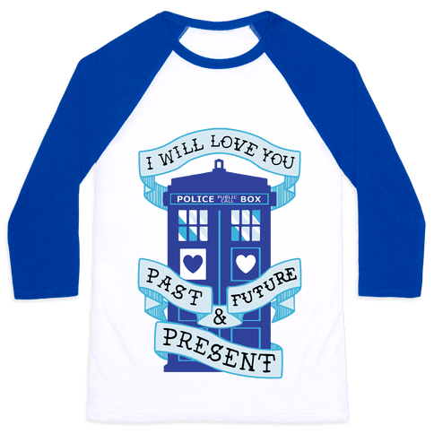 Doctor Who Love Past Future Present Baseball Tee