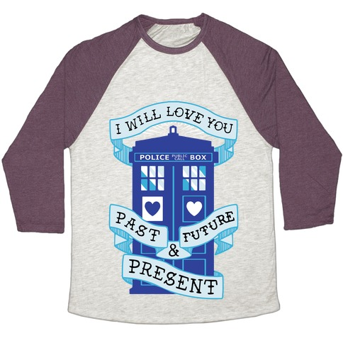 Doctor Who Love Past Future Present Baseball Tee