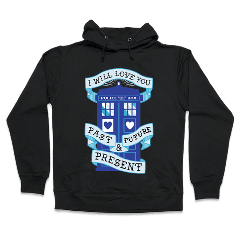Doctor Who Love Past Future Present Hooded Sweatshirt
