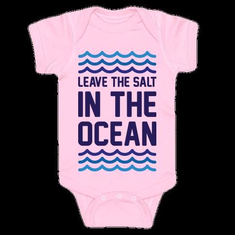 Leave The Salt In The Ocean Baby Onesy