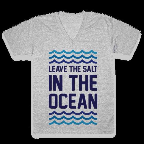 Leave The Salt In The Ocean V-Neck Tee Shirt