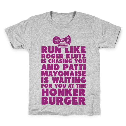Run Like Patty Mayonnaise Is Waiting Kids T-Shirt