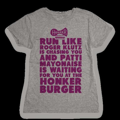 Run Like Patty Mayonnaise Is Waiting Womens T-Shirt