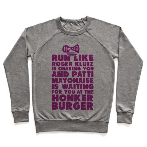 Run Like Patty Mayonnaise Is Waiting Pullover
