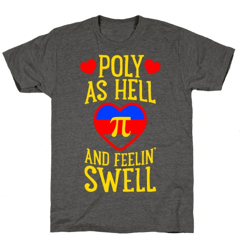 Poly As Hell And Feelin' Swell (Polyamorous) T-Shirt