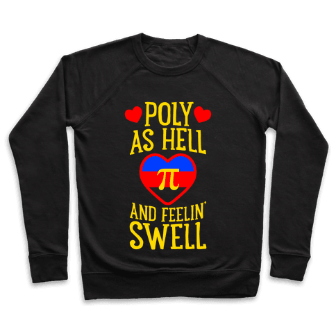 Poly As Hell And Feelin' Swell (Polyamorous) Pullover