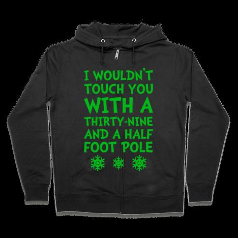 Thirty-Nine And A Half Foot Pole Zip Hoodie