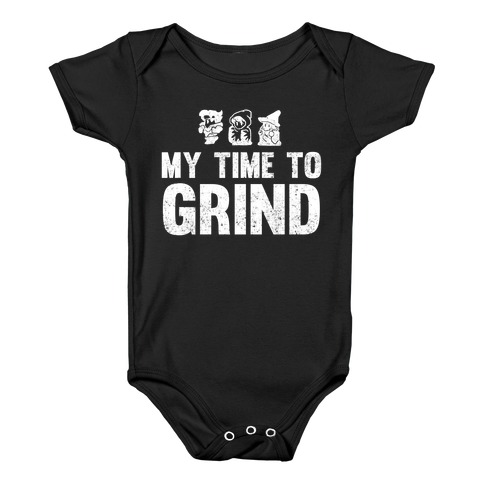 My Time To Grind Baby Onesy