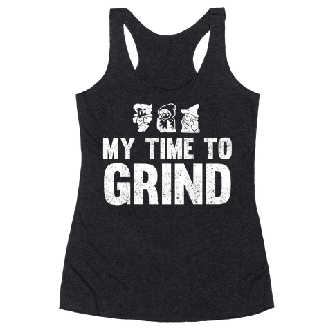 My Time To Grind Racerback Tank Top