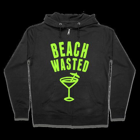 Beach Wasted Zip Hoodie