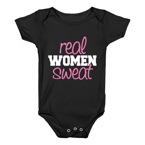 Real Women Sweat Baby Onesy
