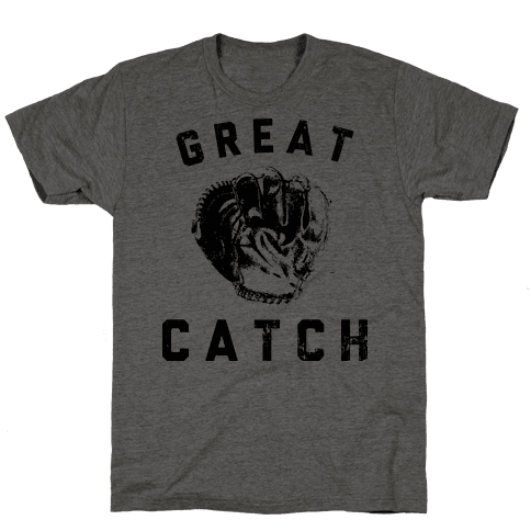 Great Catch Mens T-Shirt
