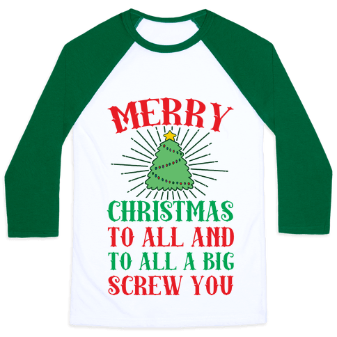 Merry Christmas To All And To All A Big Screw You