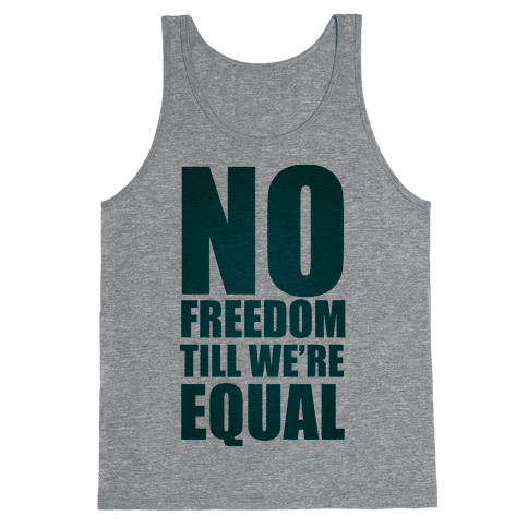 No Freedom Till We're Equal Tank Top