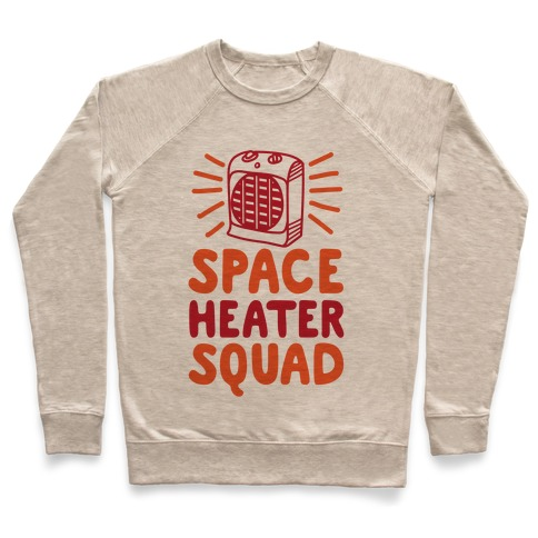Space Heater Squad Pullover