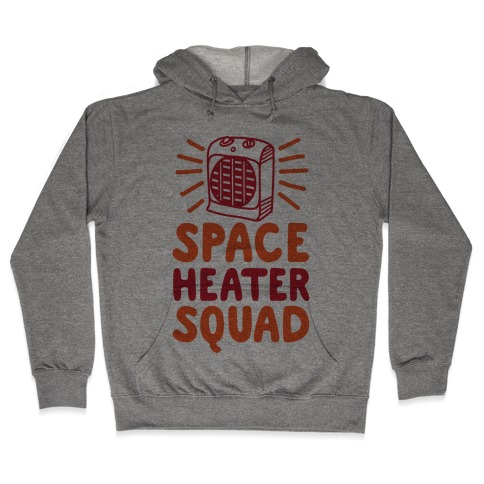 Space Heater Squad Hooded Sweatshirt
