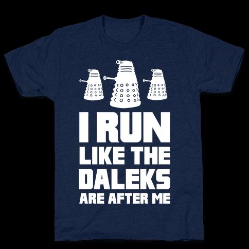 I Run Like The Daleks Are After Me  Mens T-Shirt