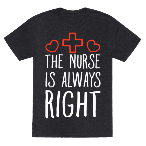 The Nurse is Always Right