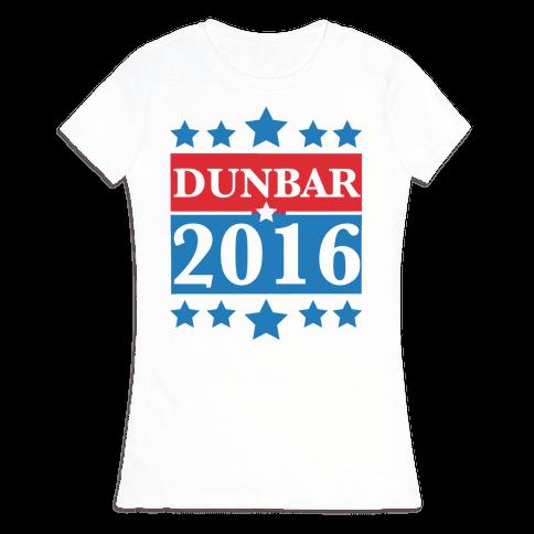 Dunbar For President 2016 Womens T-Shirt