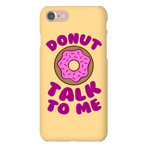 Donut Talk To Me Phone Case