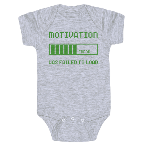 Motivation Has Failed to Load Baby Onesy