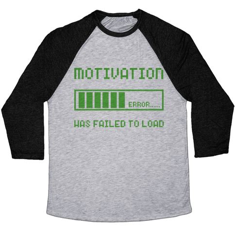 Motivation Has Failed to Load Baseball Tee