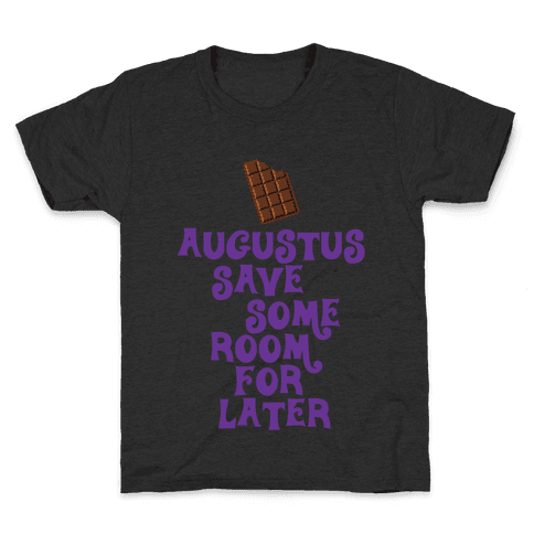 Augustus Save Some Room For Later Kids T-Shirt